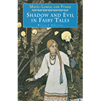 Shadow and Evil in Fairy Tales: Revised Edition (C. G. Jung Foundation Books Series Book 11)