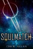 SoulMatch (A Scifi Short Story)