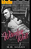 Wonderwall - A Second Chance Rockstar Romance (Love Me, I'm Famous Book 1)