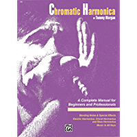 Chromatic Harmonica: A Complete Harmonica Instruction Manual for Beginners and Professionals book cover