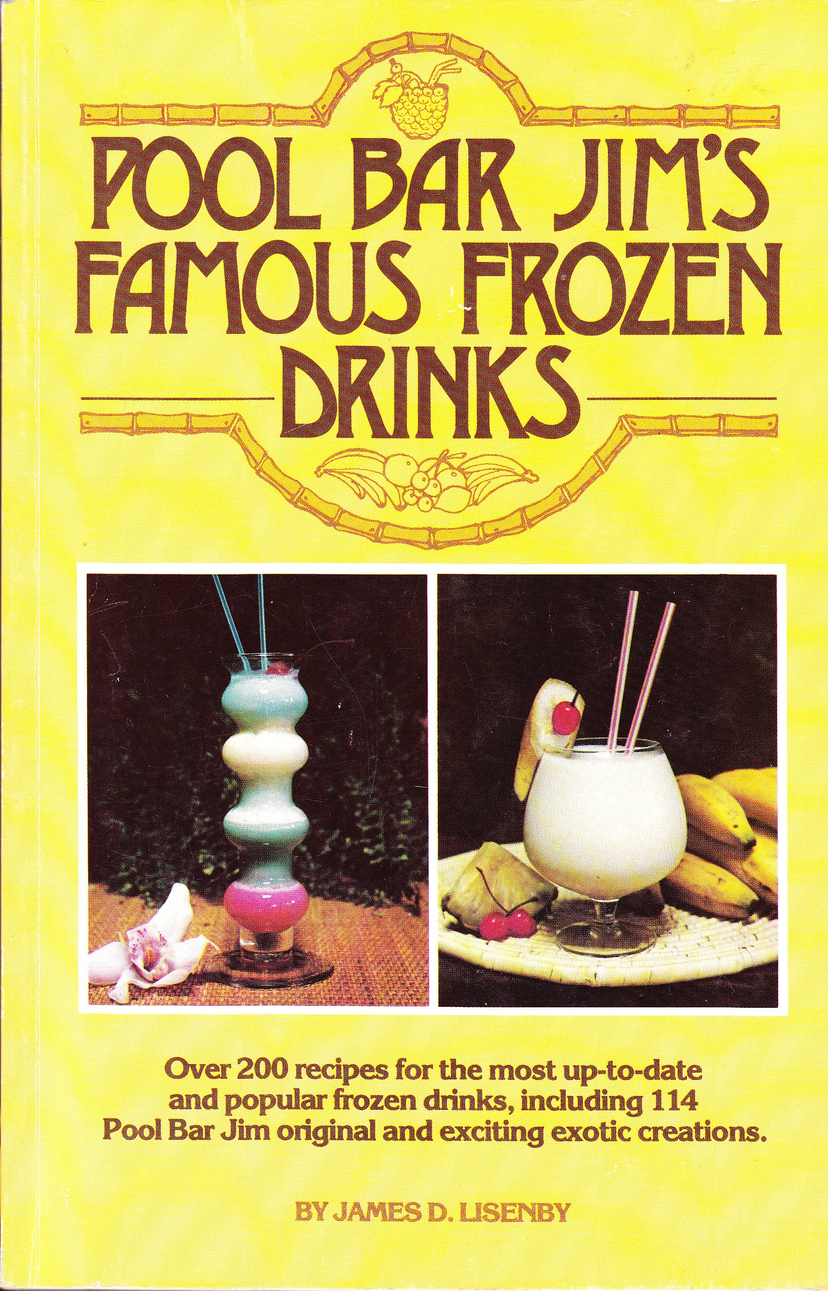 Pool Bar Jim\'s Famous Frozen Drinks: James D. Lisenby: Amazon.com: Books