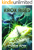 Krox Rises: The Magitech Chronicles Book 5