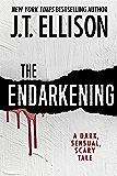 The Endarkening: A Dark, Sensual, Scary Tale