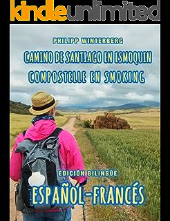 Camino de Santiago en esmoquin/Compostelle en smoking: Edición bilingüe español-francés (