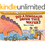 Did a Dinosaur Drink This Water? (Wells of Knowledge Science Series)
