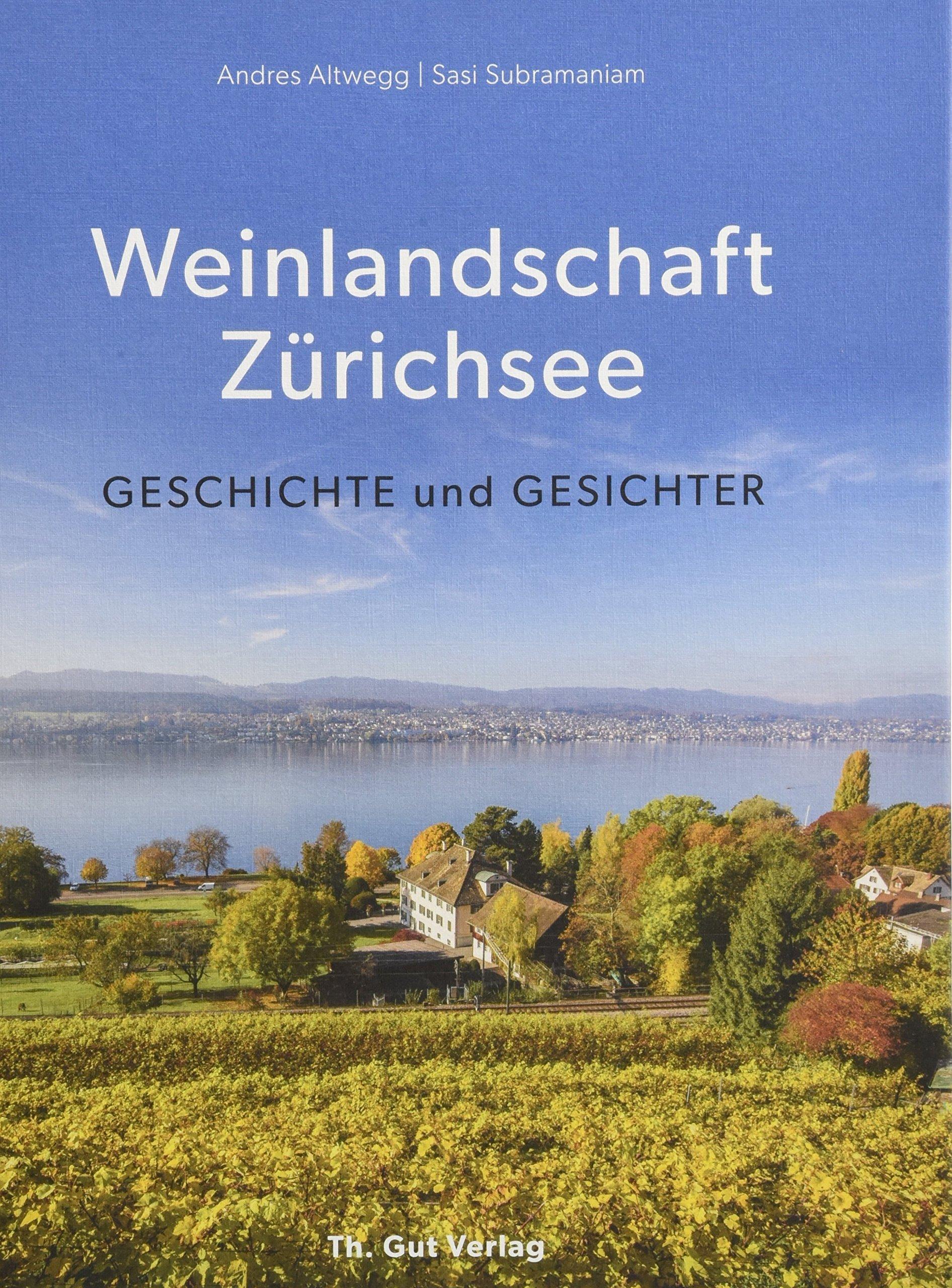 Weinlandschaft Zürichsee: Geschichte und Gesichter