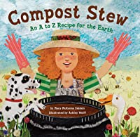 Compost Stew. An A To Z Recipe For The