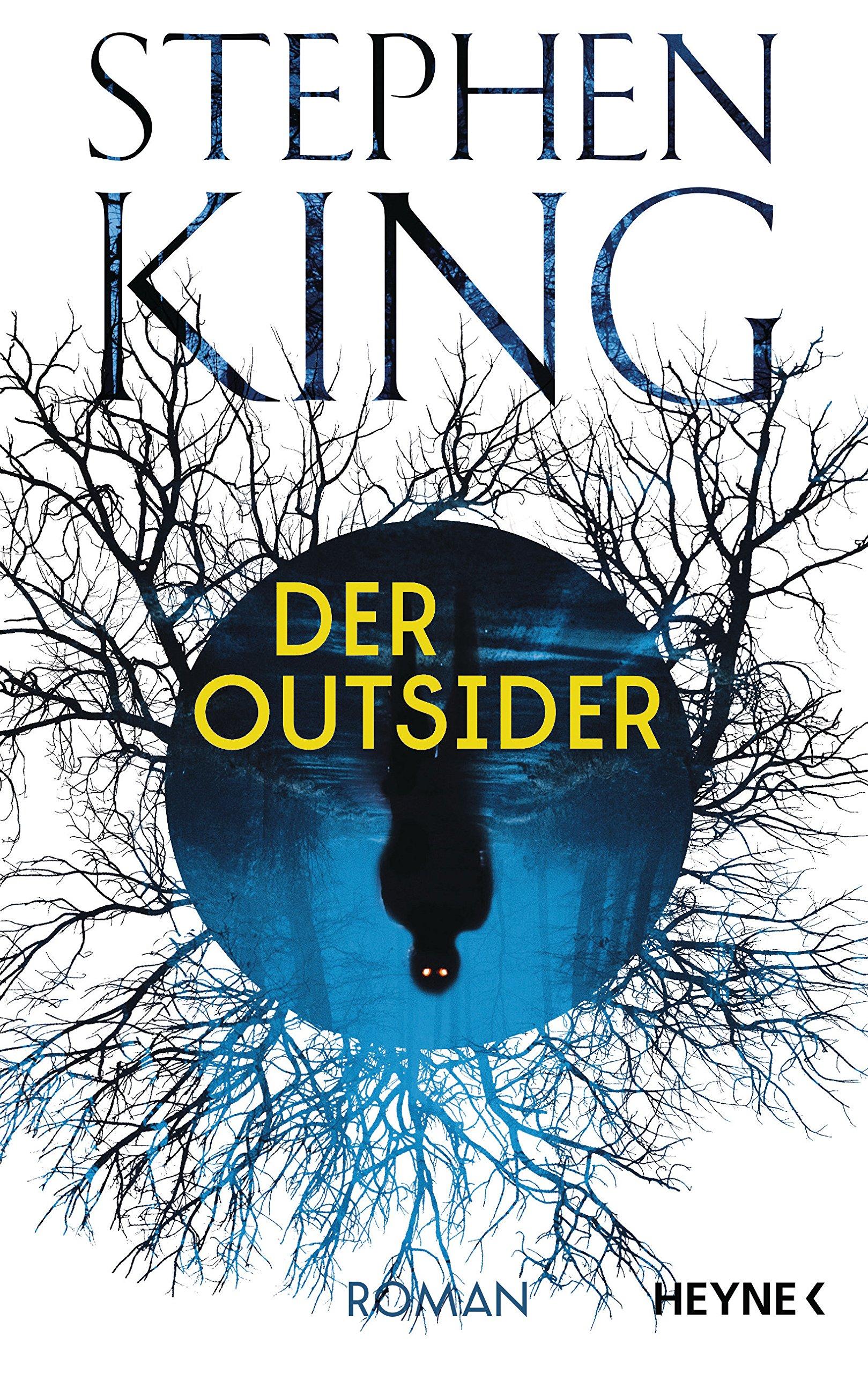 Der Outsider: Roman Gebundenes Buch – 27. August 2018 Stephen King Bernhard Kleinschmidt Heyne Verlag 345327184X