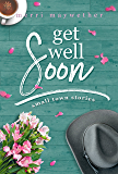Get Well Soon: Small Town Stories Novella #2
