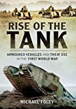 Rise of the Tank: Armoured Vehicles and Their Use in the First World War