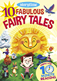 10 Fabulous Fairy Tales for 4-8 Year Olds (Perfect for Bedtime & Independent Reading) (Series: Read together for 10 minutes a day) (Storytime ebooks)