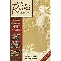 Manual de Reiki do Dr. Mikao Usui: Posições e Técnicas Tradicionais de Tratamento do Usui Reiki Ryoho Para Saúde e o Bem…
