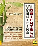 Il Libro della Medicina Orientale: Guida completa all'Autoguarigione