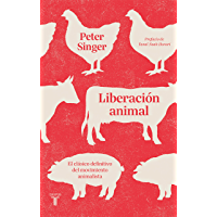 Liberación animal: El clásico definitivo del movimiento animalista (Spanish Edition)