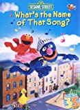 Sesame Street - What's the Name of That Song