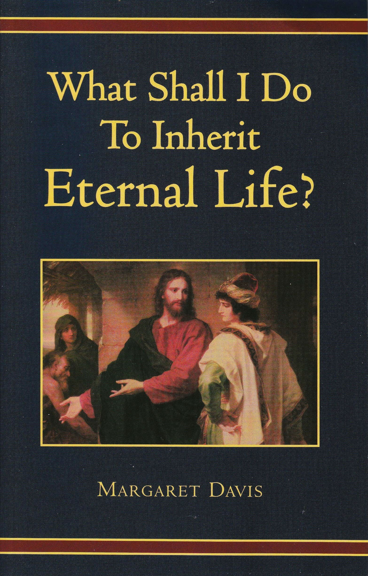 Read Online What Shall I Do to Inherit Eternal Life? pdf