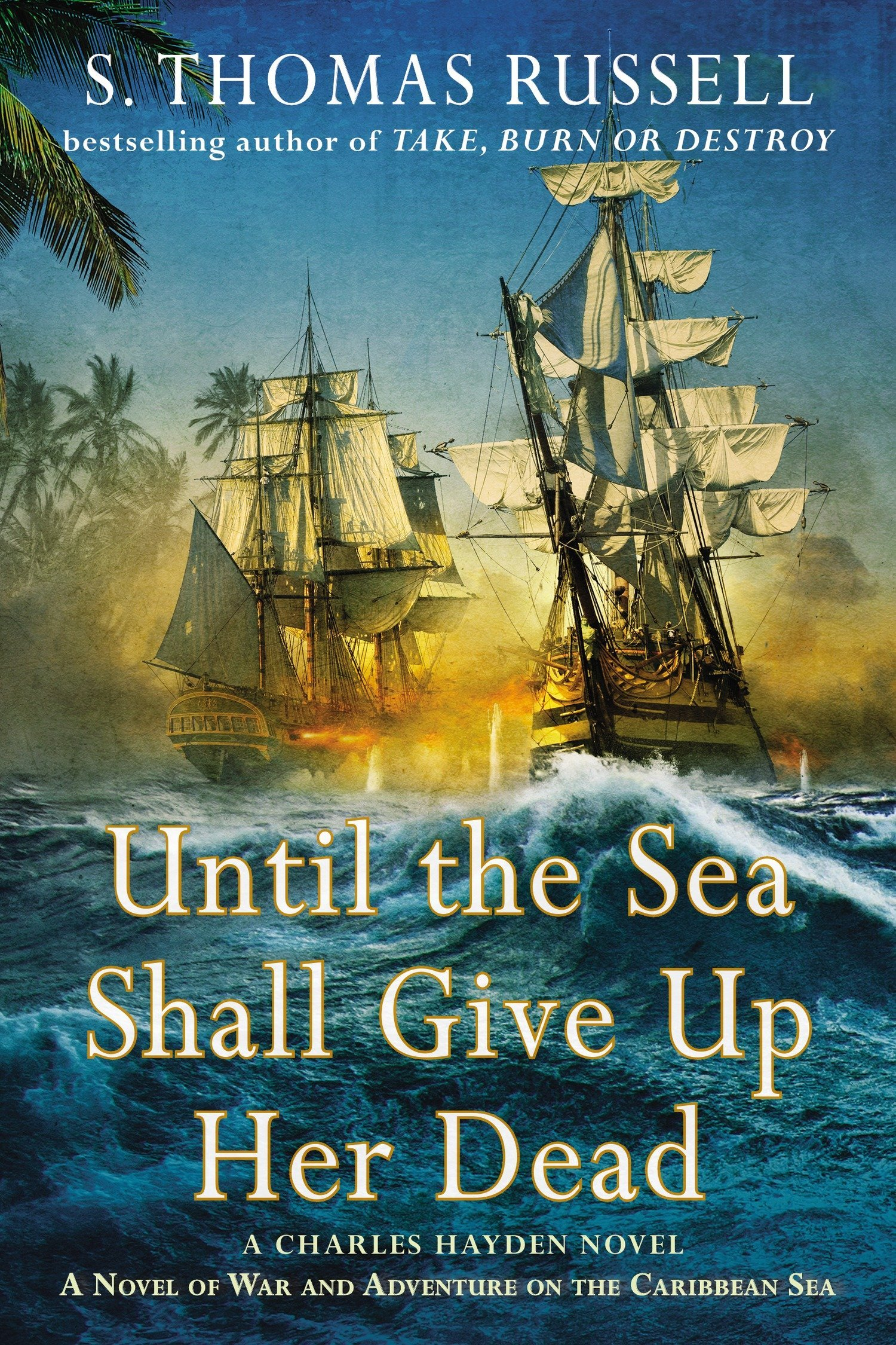Until The Sea Shall Give Up Her Dead Adventures Of Fbw Russel Button Down Shirt Navy Charles Hayden 9780425277928 S Thomas Russell Books
