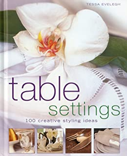 Table Settings 100 creative styling ideas  sc 1 st  Amazon.com & Perfect Table Settings: Hundreds of Easy and Elegant Ideas for ...