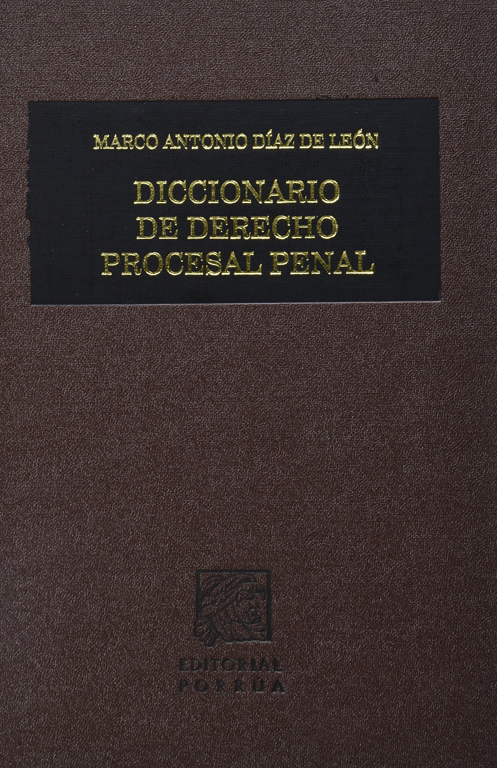 DICCIONARIO DE DERECHO PROCESAL PENAL 1-2: MARCO ANTONIO DIAZ DE ...