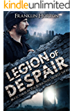 Legion of Despair: Book Three in The Borrowed World Series
