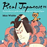 Real Japanese: An Introductory Guide to the Language and Culture of Japan, Part One