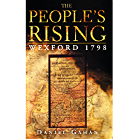 The People's Rising: The Great Wexford Rebellion of 1798