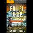 Bullet Drop: A London Carter Novel (London Carter Mystery Series Book 4)