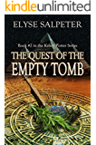 The Quest of the Empty Tomb: Book #2 in the Kelsey Porter Series