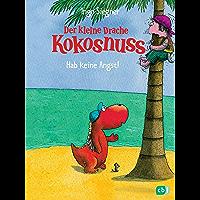 Der kleine Drache Kokosnuss - Hab keine Angst! (Die Abenteuer des kleinen Drachen Kokosnuss 2) (German Edition)