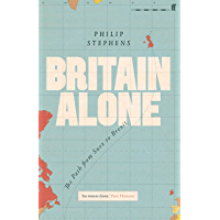 Britain Alone: The Path from Suez to Brexit (English Edition)