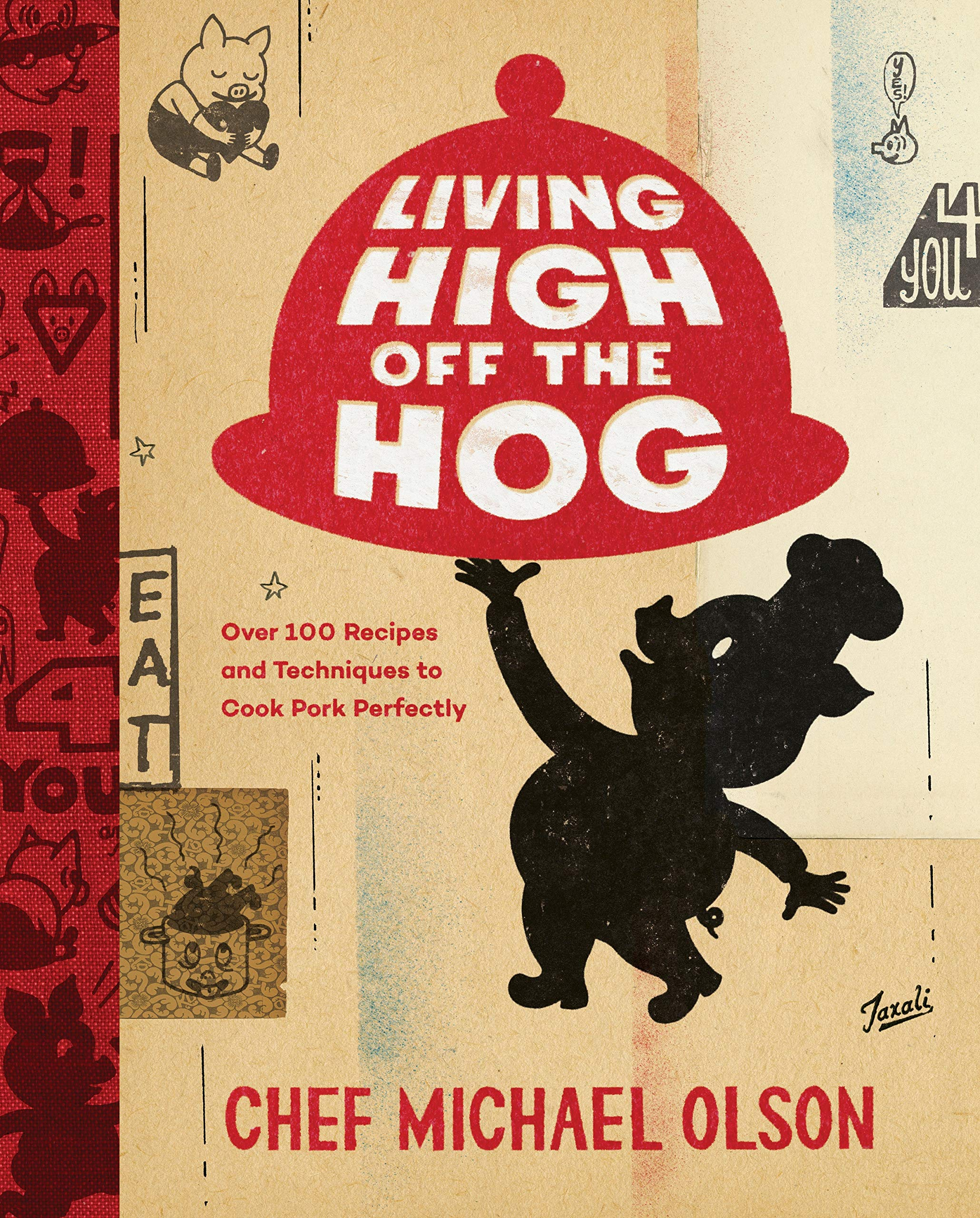 Living High Off the Hog: Over 100 Recipes and Techniques to Cook ...