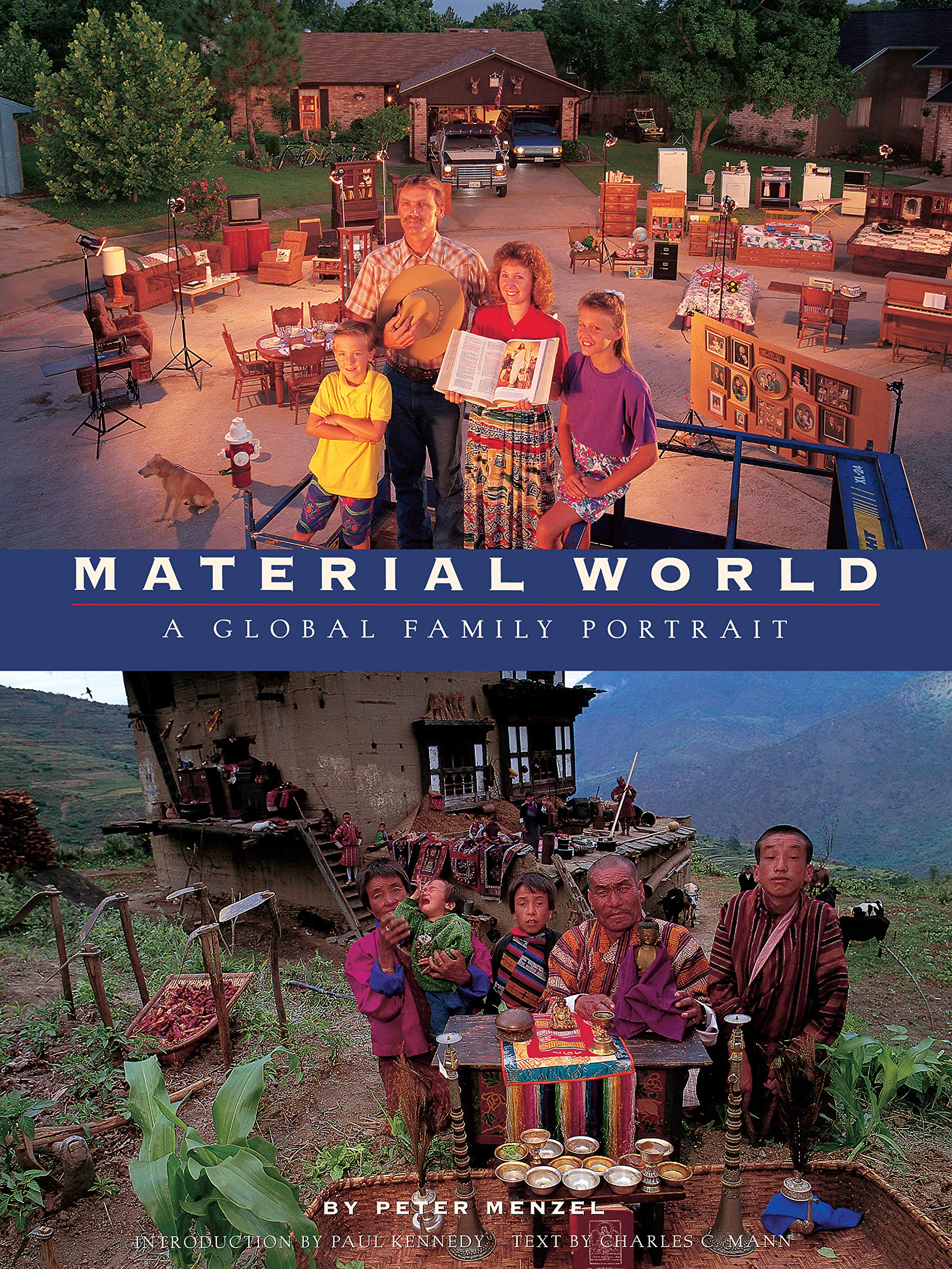 Material World: A Global Family Portrait: Peter Menzel, Charles C. Mann,  Paul Kennedy: 9780871564306: Amazon.com: Books