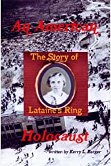 An American Holocaust: The Story of Lataine's Ring Kindle Edition