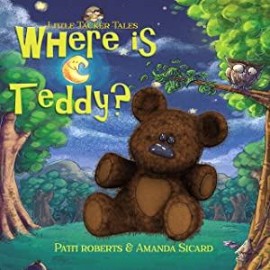 Where Is Teddy?: A cosy bedtime story (Little Tacker Tales Book 1)