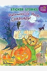 Halloween Is Here, Corduroy! Paperback