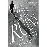The Shape of the Ruins: A Novel