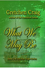 What We May Be: Book 2 of the New Hope Series Kindle Edition