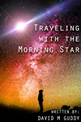 Traveling with The Morning Star Kindle Edition