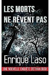 Les morts ne rêvent pas (French Edition) Kindle Edition