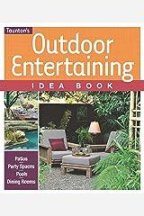 Outdoor Entertaining Idea Book (Taunton Idea Book) Paperback
