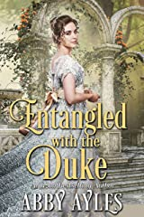 Entangled with the Duke: A Clean & Sweet Regency Historical Romance Book Kindle Edition