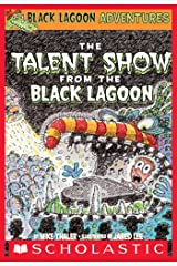 The Talent Show from the Black Lagoon (Black Lagoon Adventures #2) (Black Lagoon Adventures series) Kindle Edition