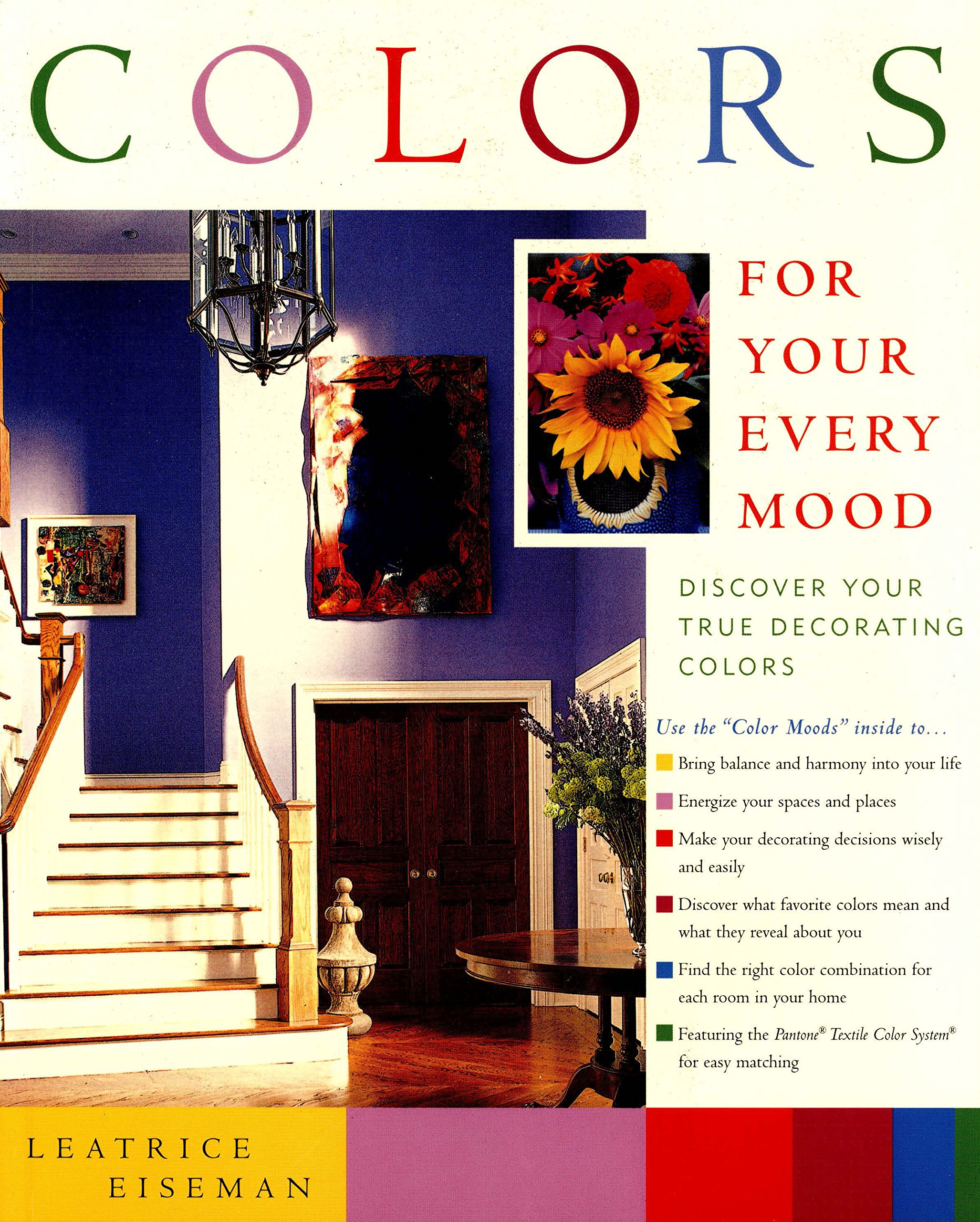 Colors For Your Every Mood Capital Lifestyles Eiseman Leatrice 9781892123008 Amazon Com Books
