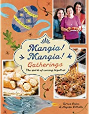 Mangia! Mangia! Gatherings: The Spirit Of Coming Together^Mangia! Mangia! Gatherings: The Spirit Of Coming Together