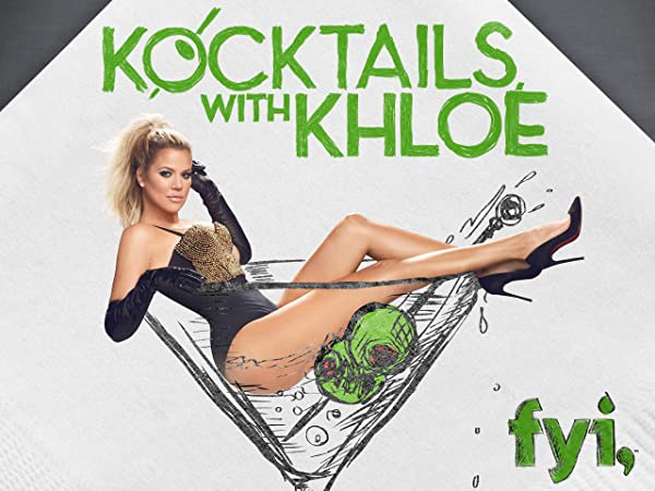 Kocktails with Khloe - <strong>Khloe Kardashian</strong>
