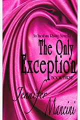 The Only Exception: An Incubus Rising Novella - Book Three Kindle Edition