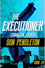 Canadian Crisis (The Executioner Book 24)