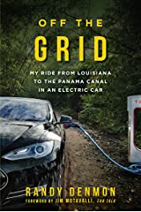 Off the Grid: My Ride from Louisiana to the Panama Canal in an Electric Car Hardcover