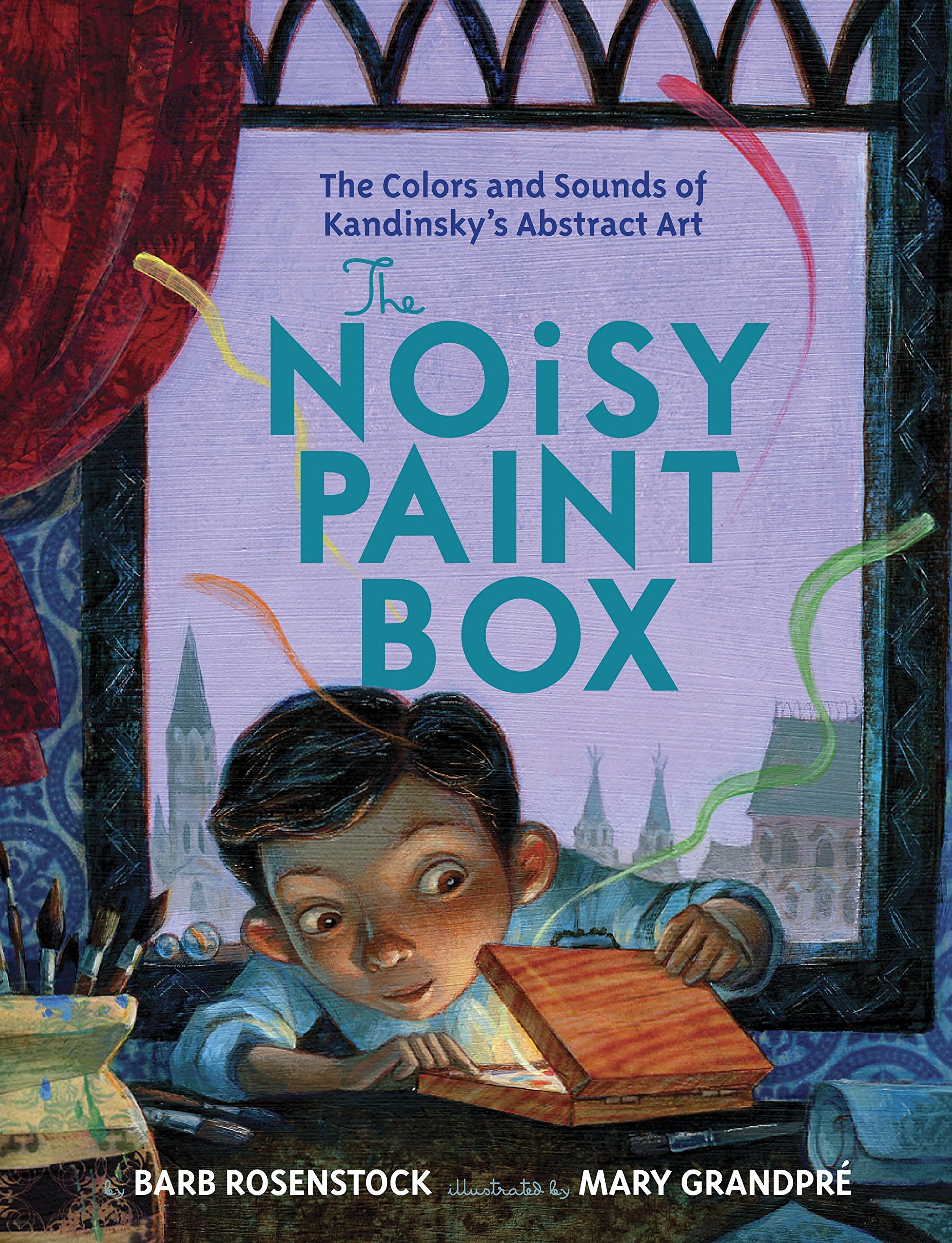 The Noisy Paint Box: The Colors and Sounds of Kandinsky's Abstract Art:  Rosenstock, Barb, GrandPre, Mary: 4708364242710: Amazon.com: Books