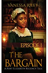 The Bargain (A Port Elizabeth Regency Tale: Season One Book 1) Kindle Edition
